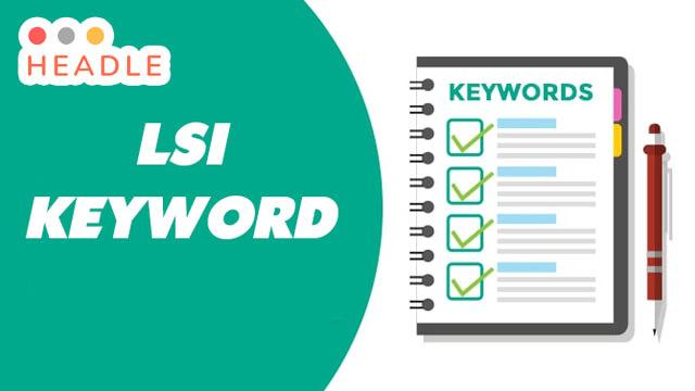 Từ khóa LSI (Semantic): Hướng dẫn tìm kiếm và tối ưu LSI keyword