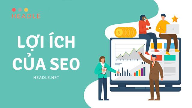 Lợi ích của SEO: 37+ lợi ích SEO website đối với doanh nghiệp